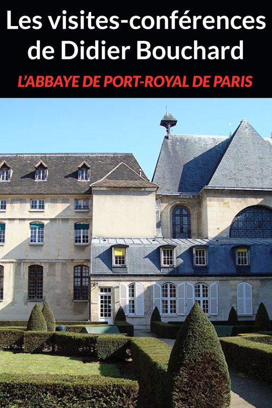 Les Visites Conferences De Didier Bouchard L Abbaye De Port Royal