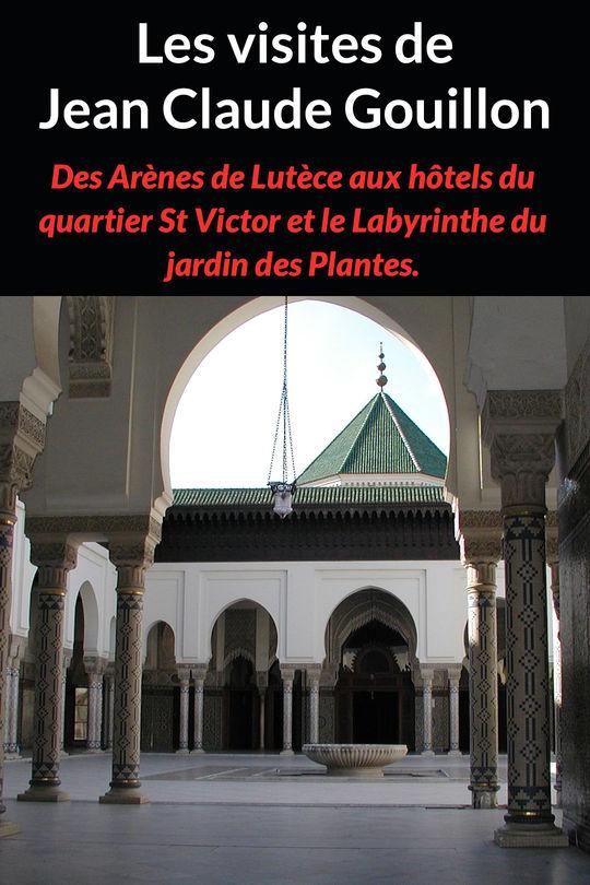 Les visites de Jean Claude Gouillon : Des Arènes de Lutèce aux ...