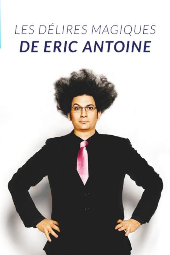 Les délires magiques de Eric Antoine | Evènement | Weclap