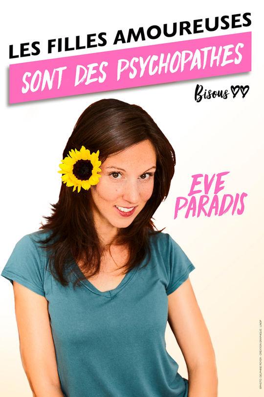 Eve Paradis Les Filles Amoureuses Sont Des Psychopathes Humour
