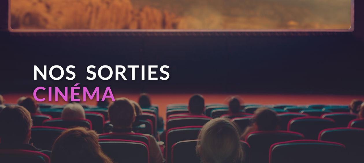 Nos sorties Cinéma
